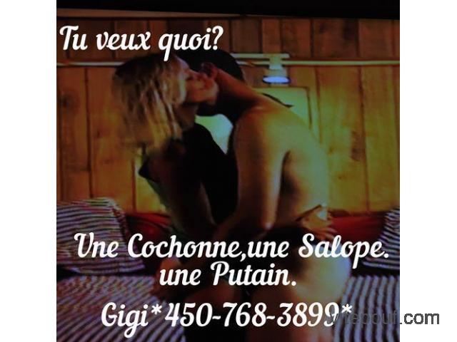 Tu Veux Une Cochonne,Une Salope Ou Une Putain ? 450-768-3899
